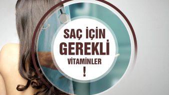 Saç İçin Gerekli Vitaminler